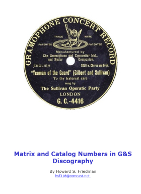 Dr.Howard S.Friedman. Matrix and Catalog Numbers in G&S Discography (Howard)