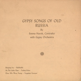 Gypsy Songs of Old Russia by Emma Hurok (��������� ����� ������ ������ ��������� ���� ����)